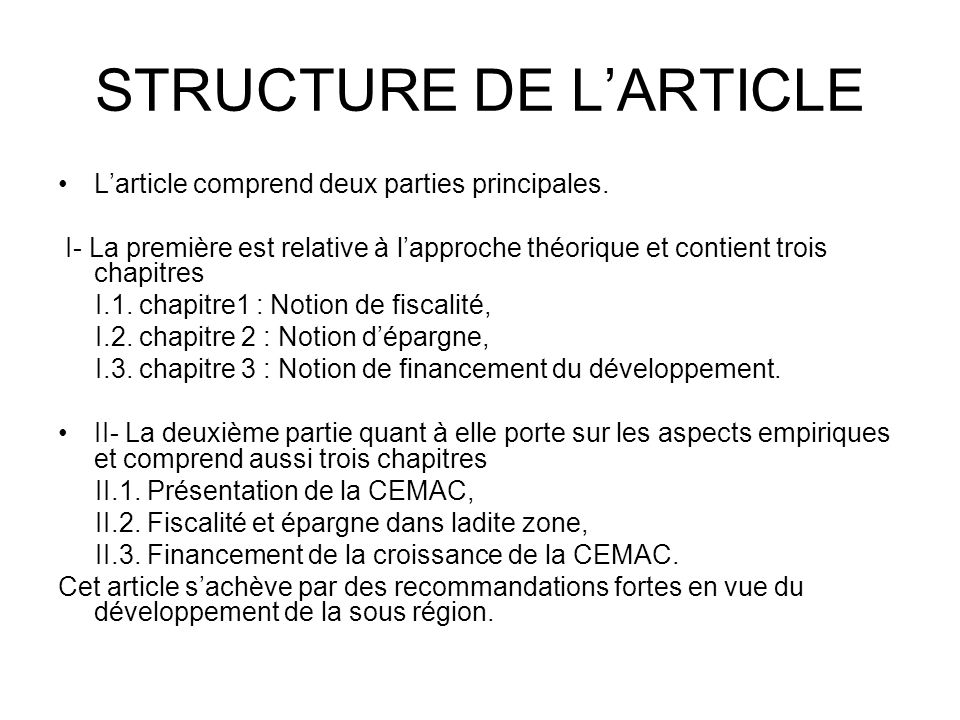 STRUCTURE DE LARTICLE Larticle comprend deux parties principales. I- La première est relative à lapproche théorique et contient trois chapitres I.1. c