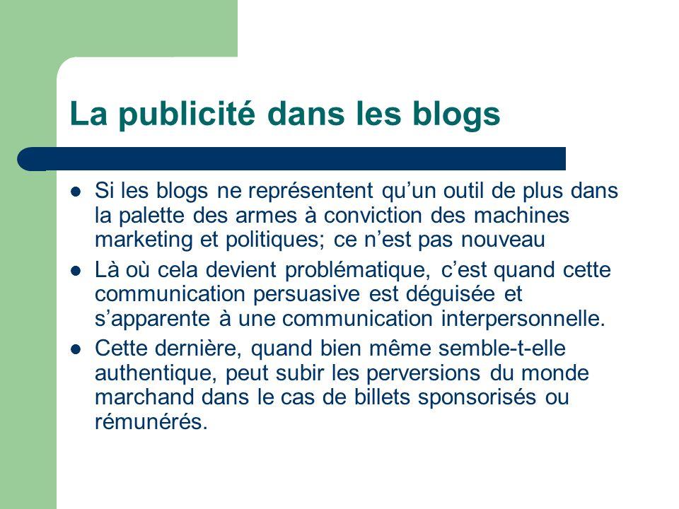 La publicité dans les blogs Si les blogs ne représentent quun outil de plus dans la palette des armes à conviction des machines marketing et politique