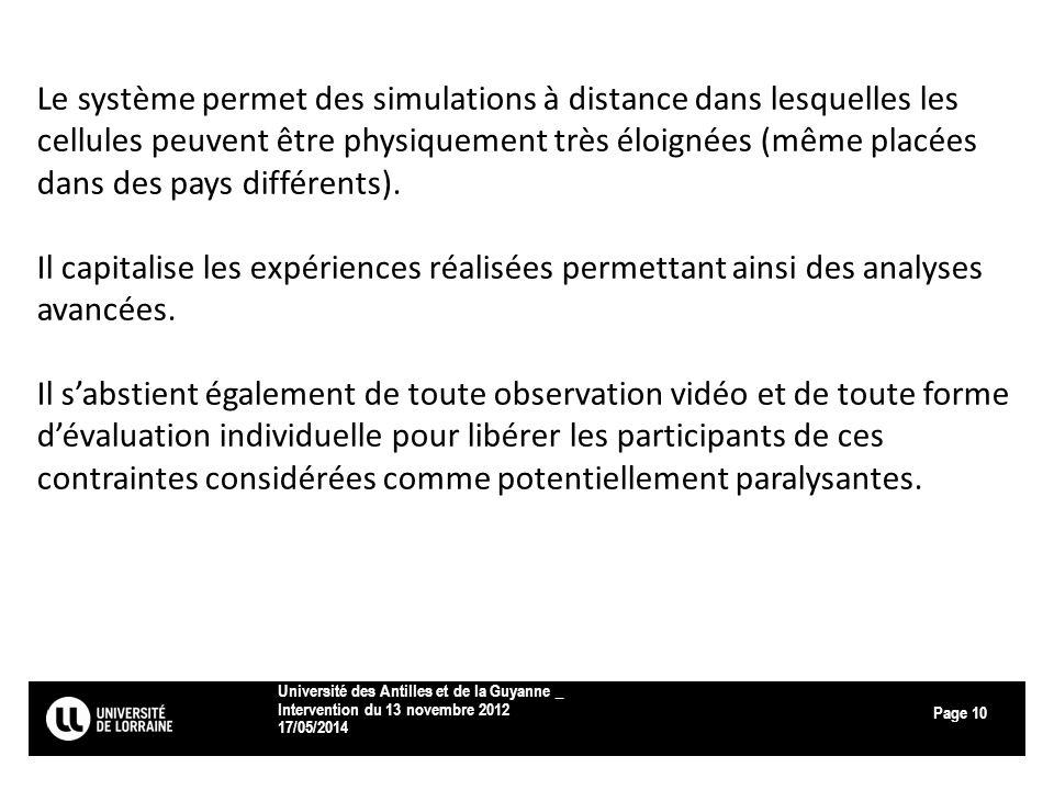 Page 17/05/2014 Université des Antilles et de la Guyanne _ Intervention du 13 novembre 2012 10 Le système permet des simulations à distance dans lesqu