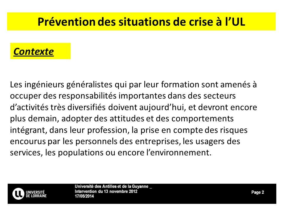 Page 17/05/2014 Université des Antilles et de la Guyanne _ Intervention du 13 novembre 2012 2 Prévention des situations de crise à lUL Les ingénieurs