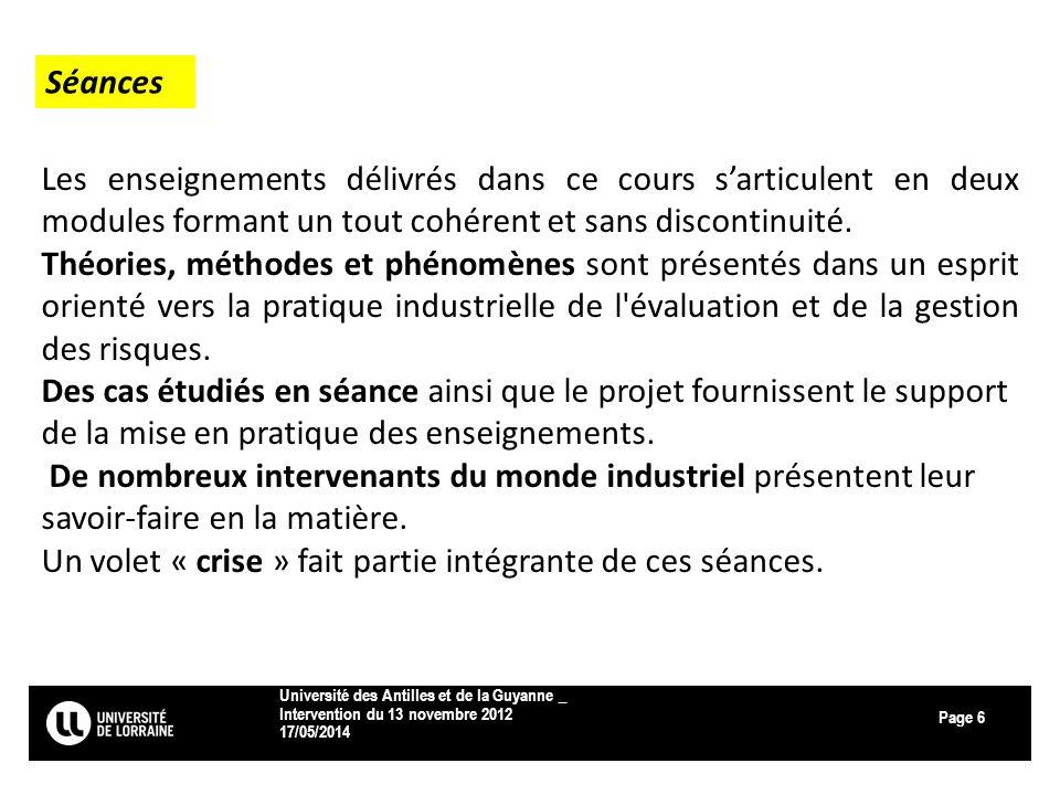 Page 17/05/2014 Université des Antilles et de la Guyanne _ Intervention du 13 novembre 2012 6 Les enseignements délivrés dans ce cours sarticulent en