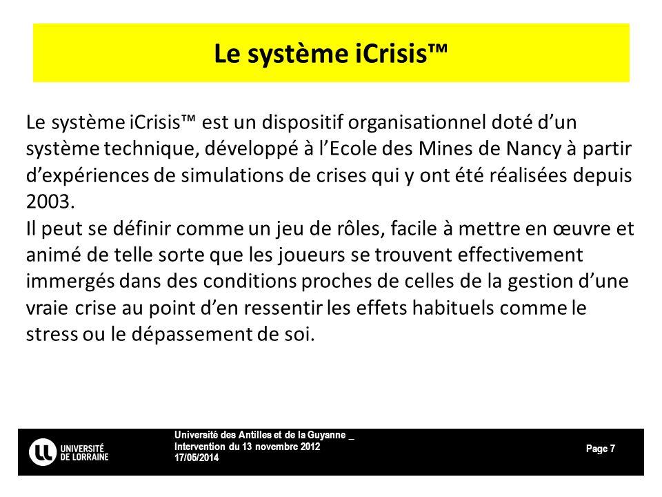 Page Le système iCrisis 17/05/2014 Université des Antilles et de la Guyanne _ Intervention du 13 novembre 2012 7 Le système iCrisis est un dispositif