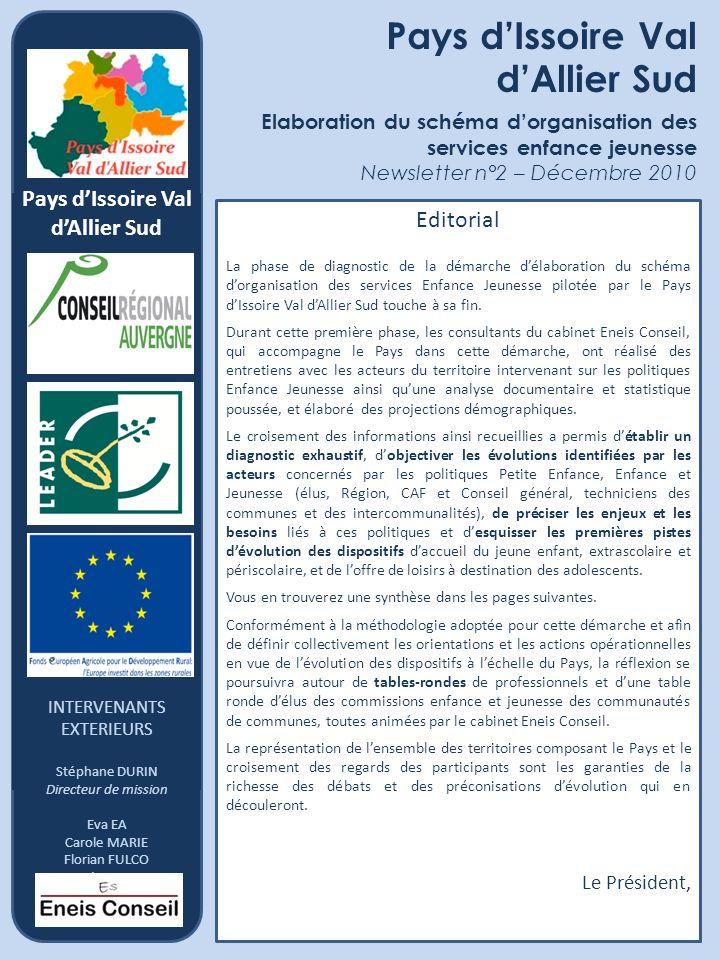 Pays dIssoire Val dAllier Sud Elaboration du schéma dorganisation des services enfance jeunesse Newsletter n°2 – Décembre 2010 Pays dIssoire Val dAlli