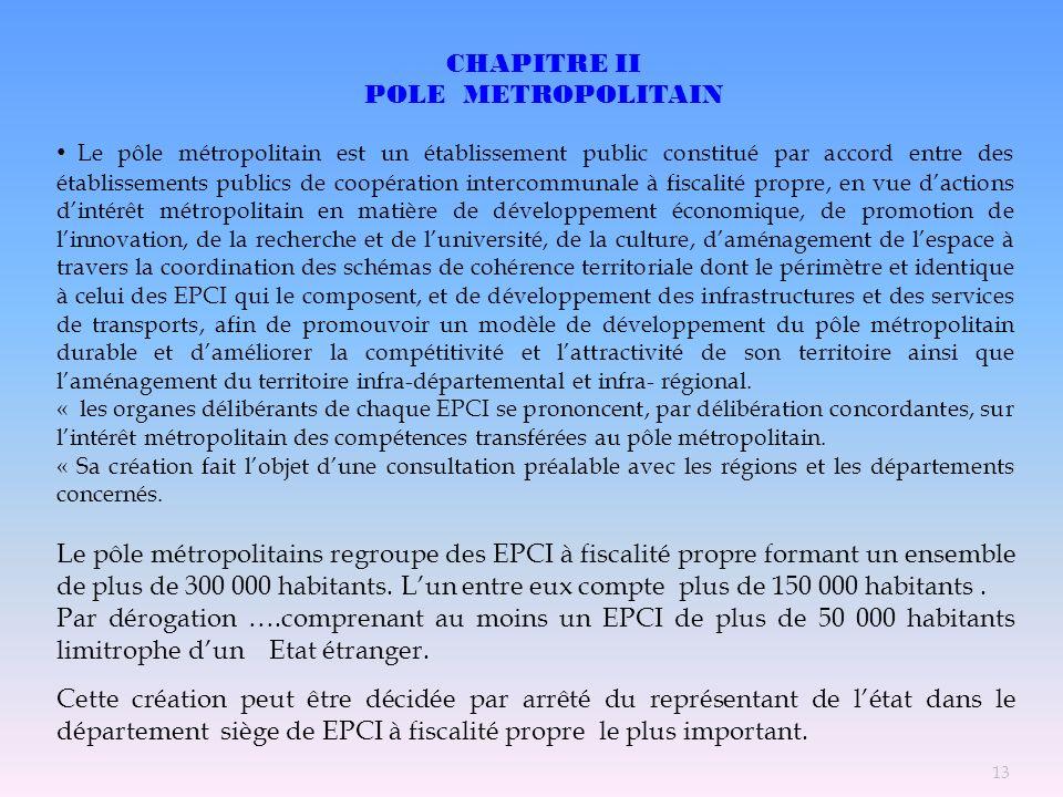 CHAPITRE II POLE METROPOLITAIN Le pôle métropolitain est un établissement public constitué par accord entre des établissements publics de coopération