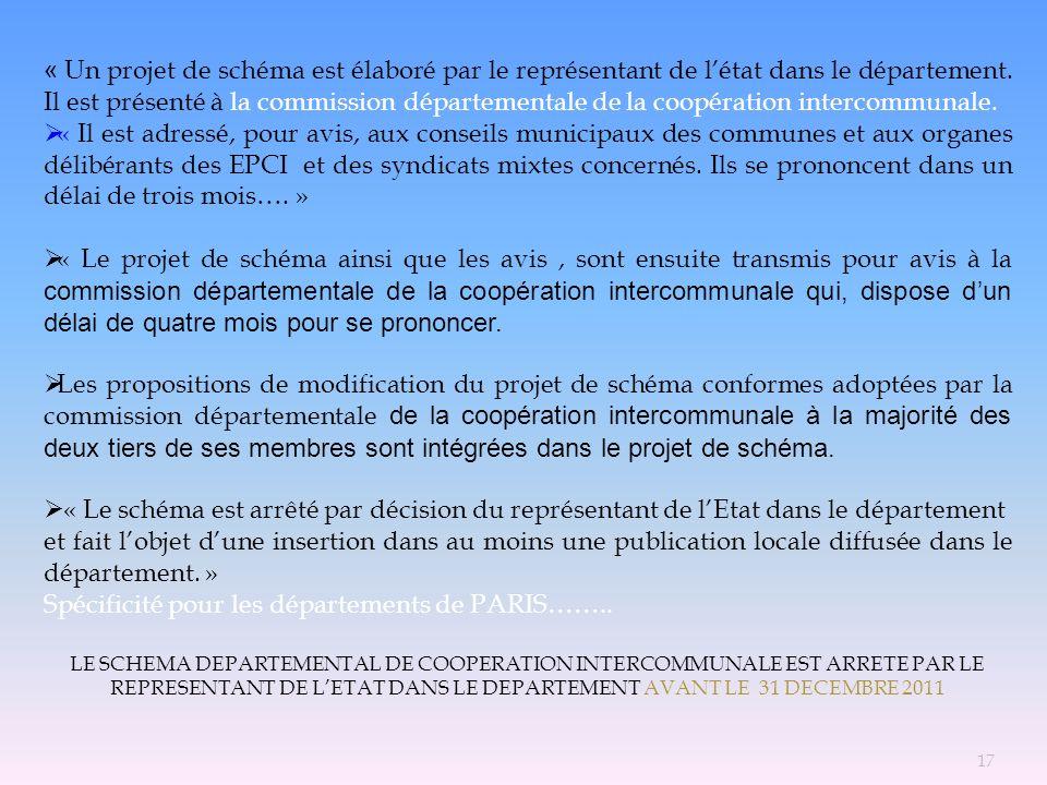 « Un projet de schéma est élaboré par le représentant de létat dans le département. Il est présenté à la commission départementale de la coopération i