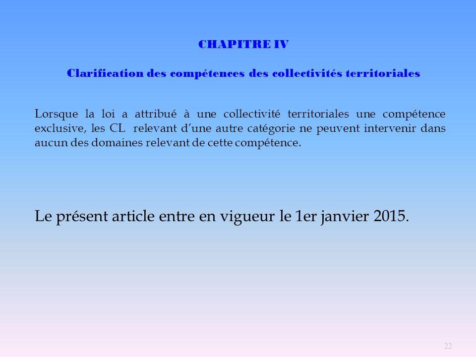 CHAPITRE IV Clarification des compétences des collectivités territoriales Lorsque la loi a attribué à une collectivité territoriales une compétence ex