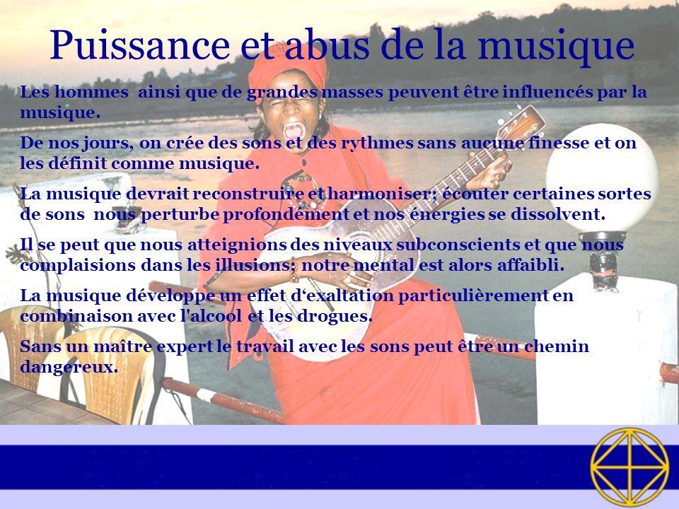 Puissance et abus de la musique Les hommes ainsi que de grandes masses peuvent être influencés par la musique. De nos jours, on crée des sons et des r