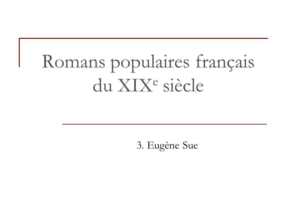 Romans populaires français du XIX e siècle 3. Eugène Sue