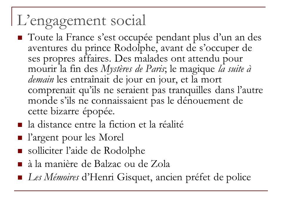 Lengagement social Toute la France sest occupée pendant plus dun an des aventures du prince Rodolphe, avant de soccuper de ses propres affaires. Des m