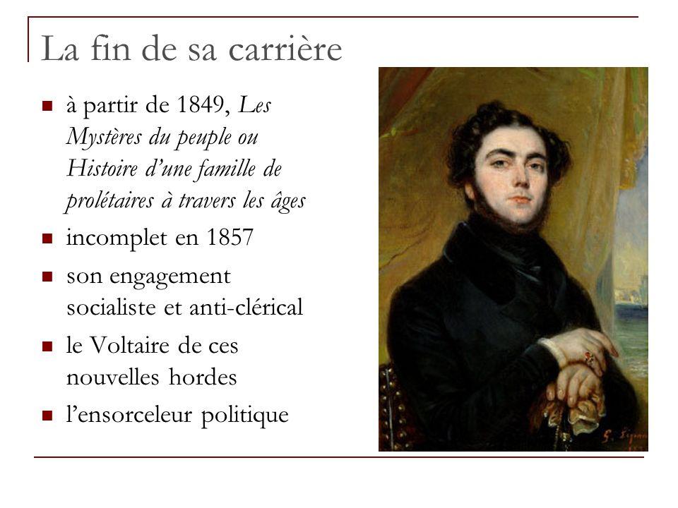 La fin de sa carrière à partir de 1849, Les Mystères du peuple ou Histoire dune famille de prolétaires à travers les âges incomplet en 1857 son engage
