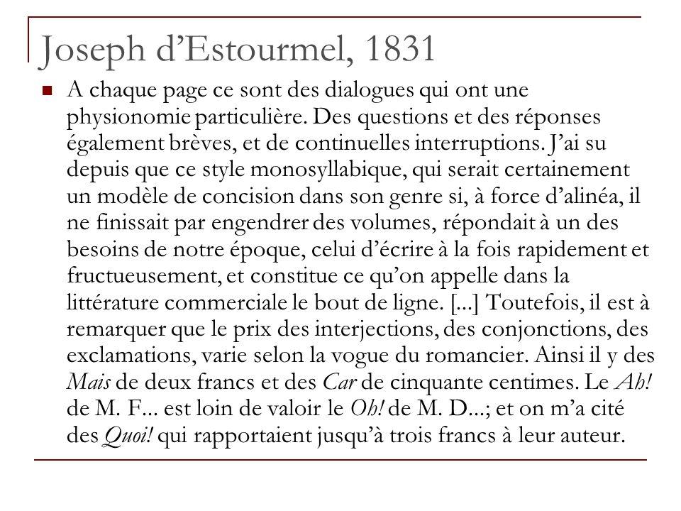 Joseph dEstourmel, 1831 A chaque page ce sont des dialogues qui ont une physionomie particulière. Des questions et des réponses également brèves, et d