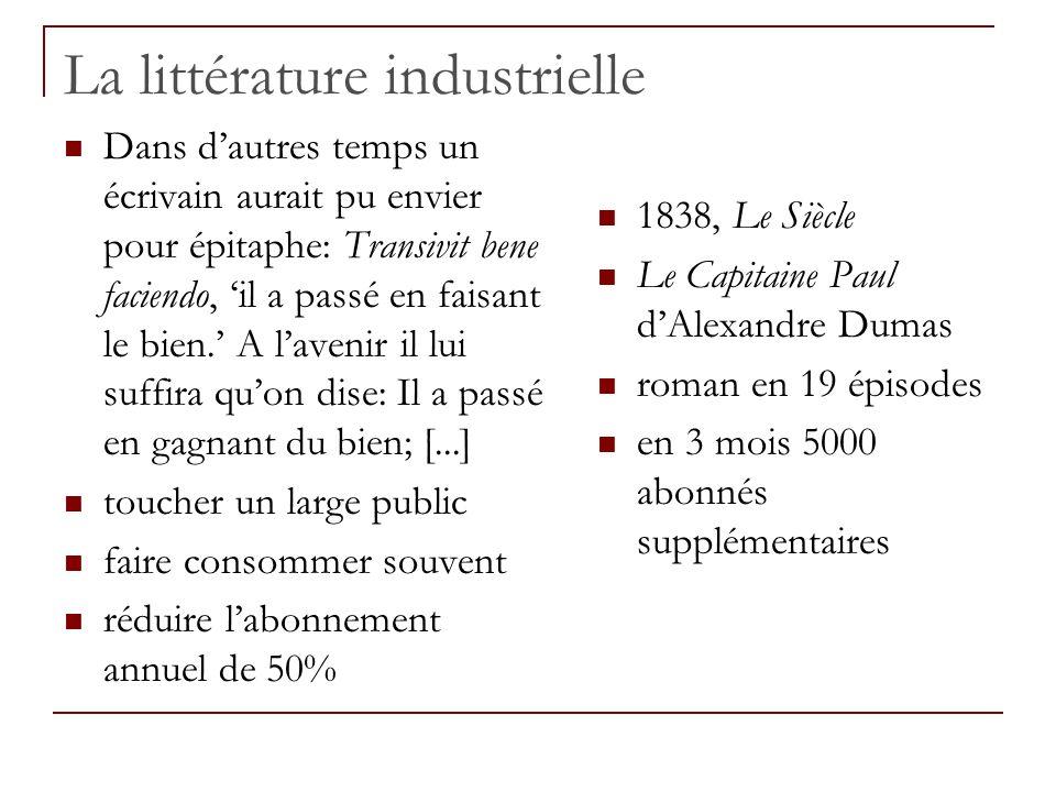 La littérature industrielle Dans dautres temps un écrivain aurait pu envier pour épitaphe: Transivit bene faciendo, il a passé en faisant le bien. A l