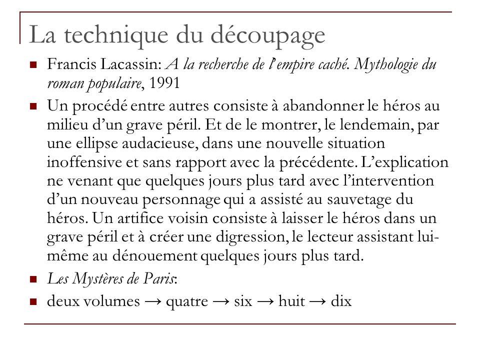 La technique du découpage Francis Lacassin: A la recherche de lempire caché. Mythologie du roman populaire, 1991 Un procédé entre autres consiste à ab