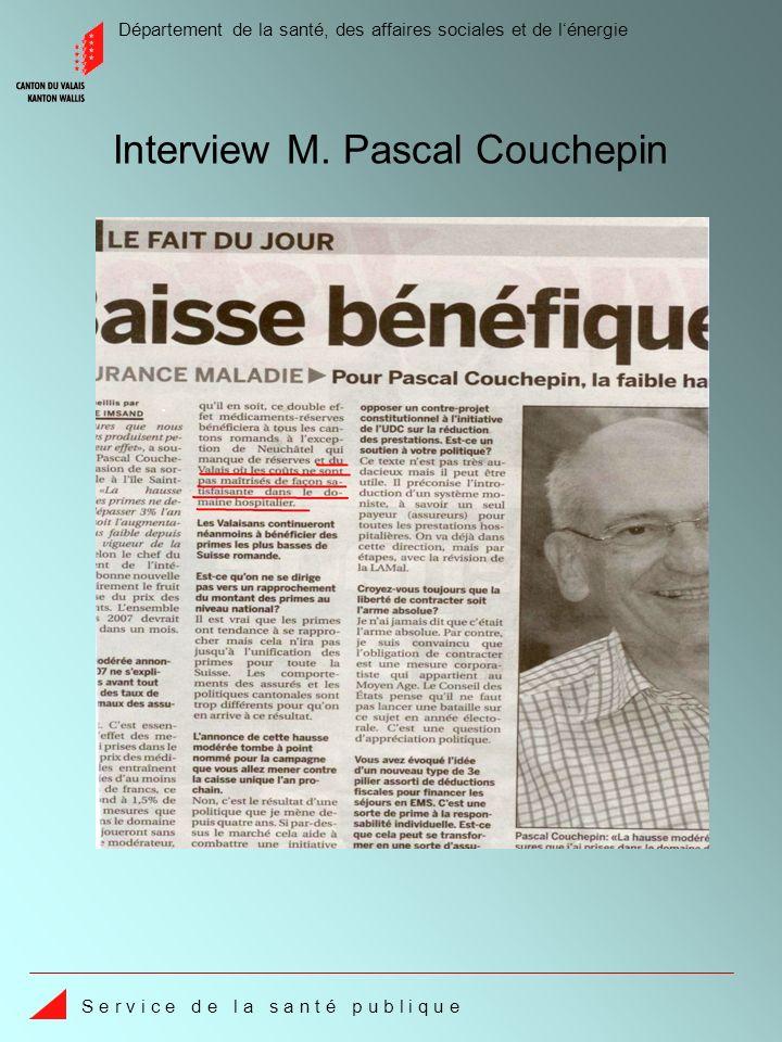 Département de la santé, des affaires sociales et de lénergie S e r v i c e d e l a s a n t é p u b l i q u e Interview M. Pascal Couchepin