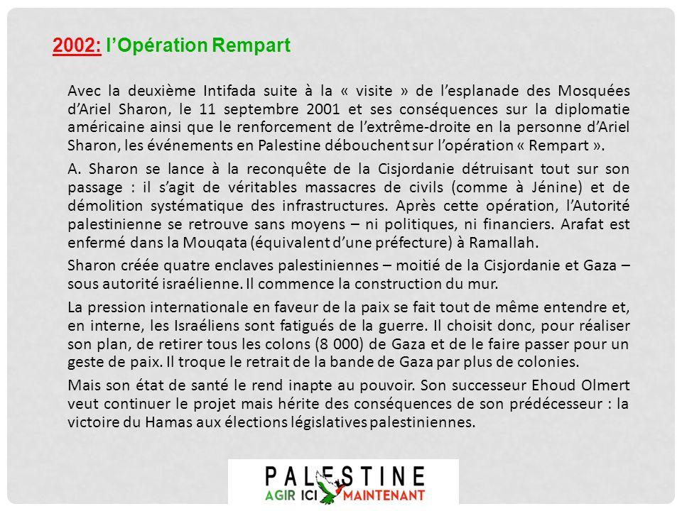 Avec la deuxième Intifada suite à la « visite » de lesplanade des Mosquées dAriel Sharon, le 11 septembre 2001 et ses conséquences sur la diplomatie a
