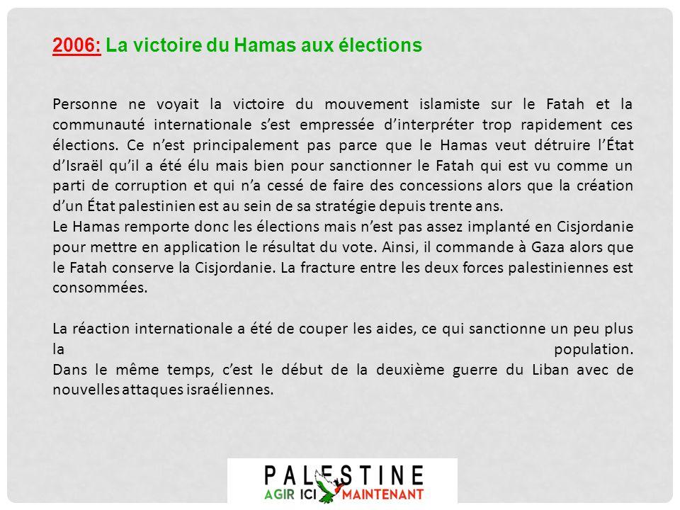 Personne ne voyait la victoire du mouvement islamiste sur le Fatah et la communauté internationale sest empressée dinterpréter trop rapidement ces éle