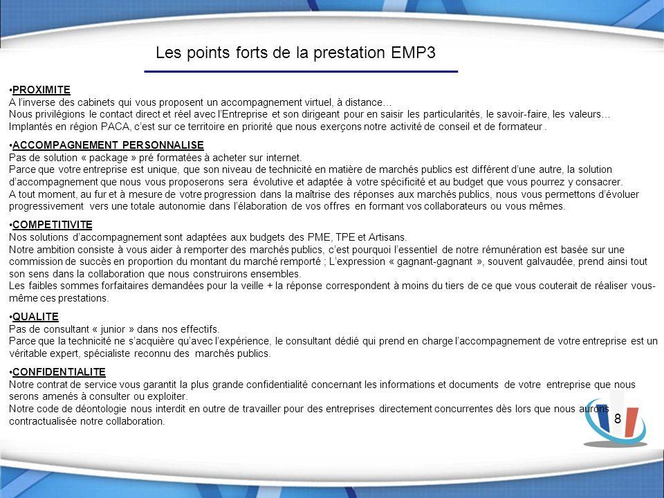 8 Les points forts de la prestation EMP3 PROXIMITE A linverse des cabinets qui vous proposent un accompagnement virtuel, à distance… Nous privilégions