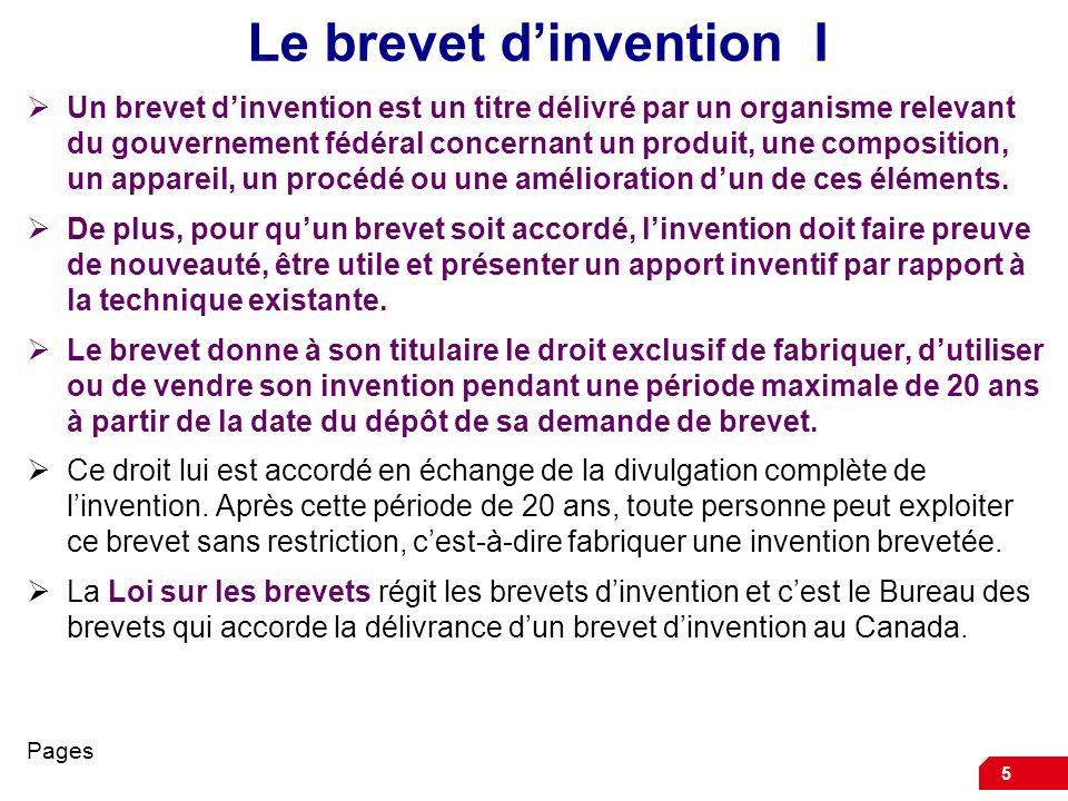 5 Le brevet dinvention I Un brevet dinvention est un titre délivré par un organisme relevant du gouvernement fédéral concernant un produit, une compos