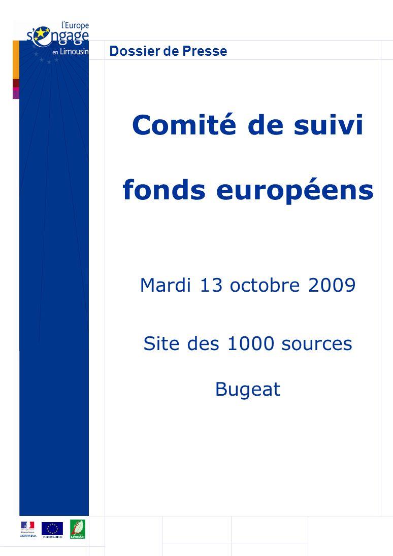 Dossier de Presse UNION EUROPÉENNE PRÉFECTURE DE LA RÉGION LIMOUSIN Comité de suivi fonds européens Mardi 13 octobre 2009 Site des 1000 sources Bugeat