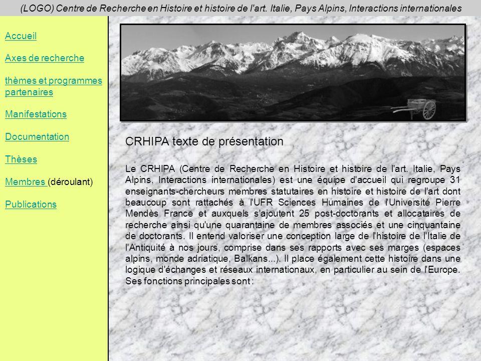 Accueil Axes de recherche thèmes et programmes partenaires Manifestations Documentation Thèses Membres Membres (déroulant) Publications (LOGO) Centre de Recherche en Histoire et histoire de l art.