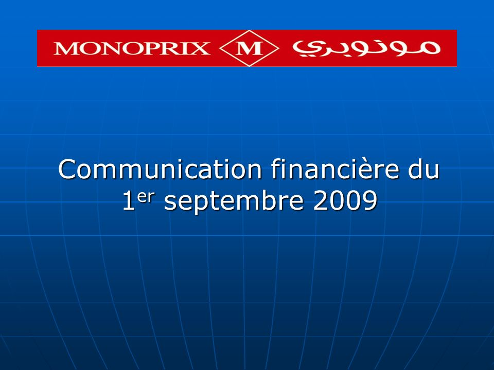 Communication financière du 1 er septembre 2009