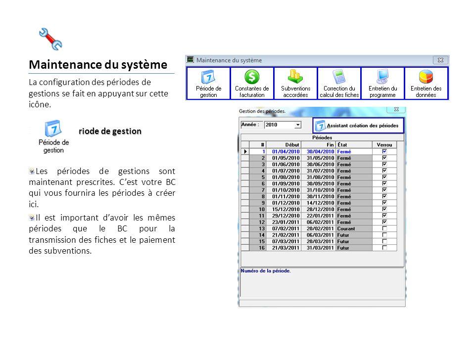Maintenance du système La configuration des périodes de gestions se fait en appuyant sur cette icône.
