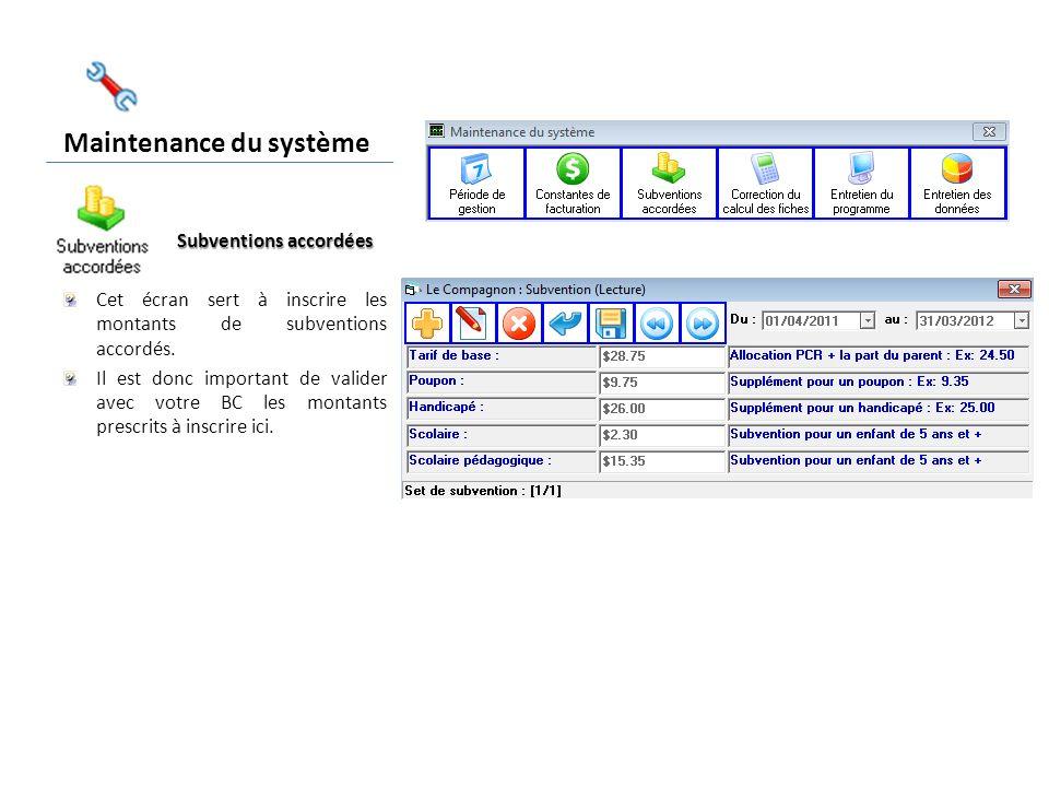 Maintenance du système Subventions accordées Cet écran sert à inscrire les montants de subventions accordés.