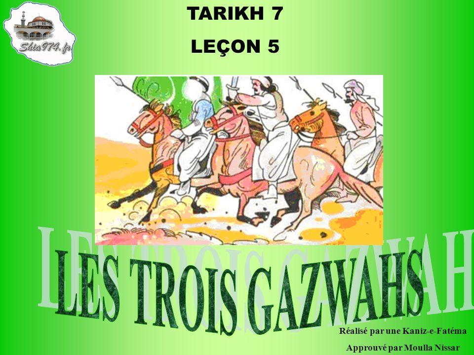 TARIKH 7 LEÇON 5 Réalisé par une Kaniz-e-Fatéma Approuvé par Moulla Nissar
