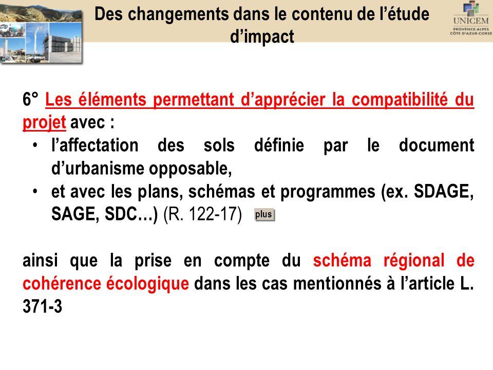 6° Les éléments permettant dapprécier la compatibilité du projet avec : laffectation des sols définie par le document durbanisme opposable, et avec le