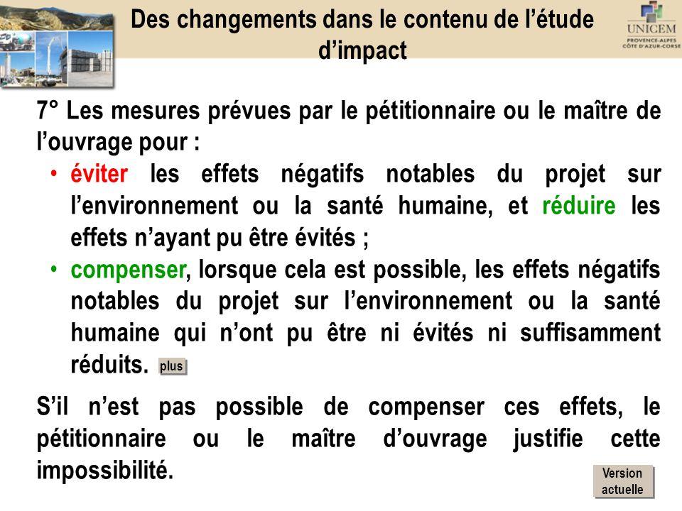 7° Les mesures prévues par le pétitionnaire ou le maître de louvrage pour : éviter les effets négatifs notables du projet sur lenvironnement ou la san