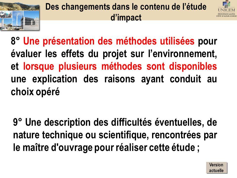 8° Une présentation des méthodes utilisées pour évaluer les effets du projet sur lenvironnement, et lorsque plusieurs méthodes sont disponibles une ex