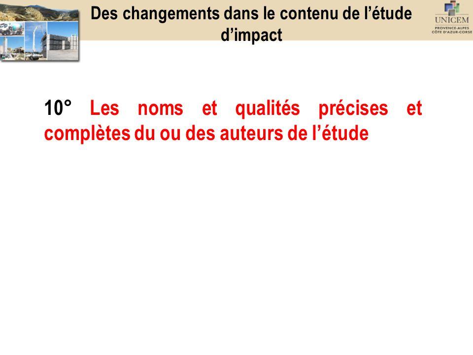 10° Les noms et qualités précises et complètes du ou des auteurs de létude Des changements dans le contenu de létude dimpact