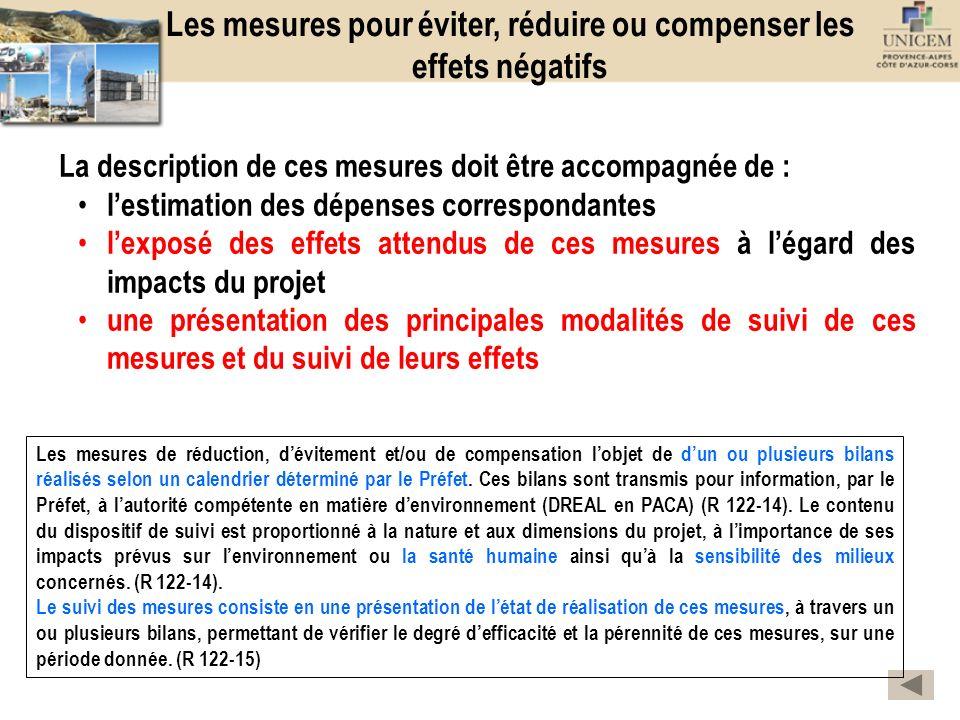 Les mesures pour éviter, réduire ou compenser les effets négatifs La description de ces mesures doit être accompagnée de : lestimation des dépenses co