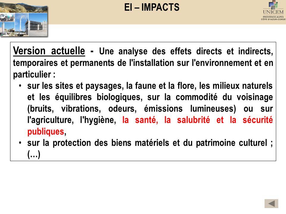 EI – IMPACTS Version actuelle - Une analyse des effets directs et indirects, temporaires et permanents de l'installation sur l'environnement et en par