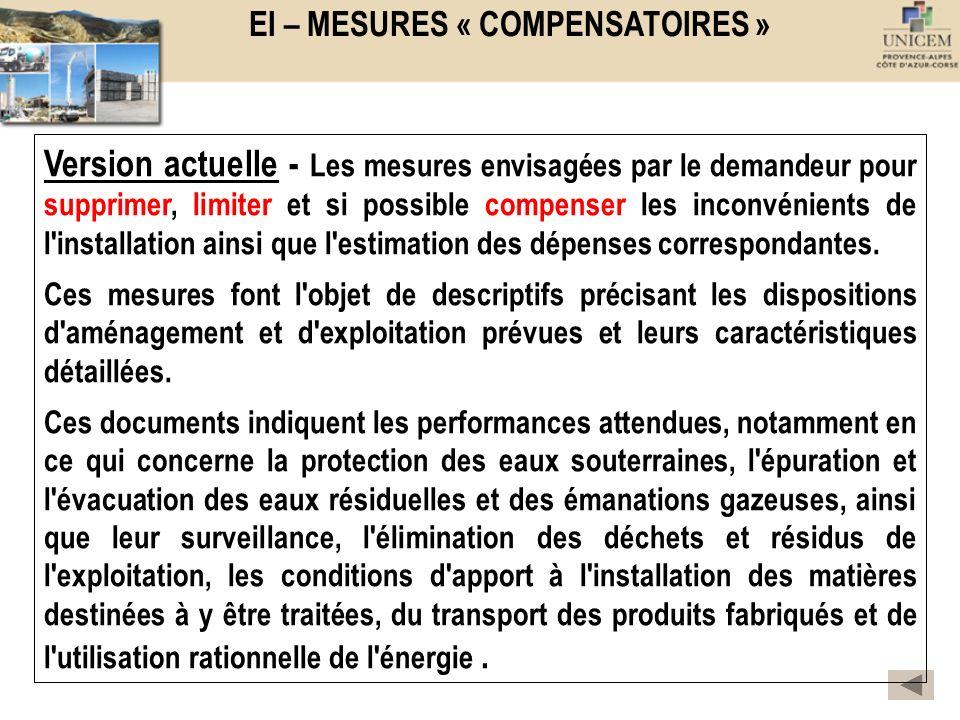 EI – MESURES « COMPENSATOIRES » Version actuelle - Les mesures envisagées par le demandeur pour supprimer, limiter et si possible compenser les inconv