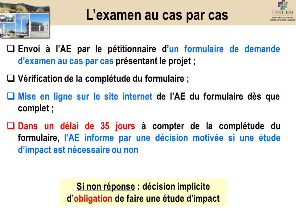 Envoi à lAE par le pétitionnaire dun formulaire de demande dexamen au cas par cas présentant le projet ; Vérification de la complétude du formulaire ;