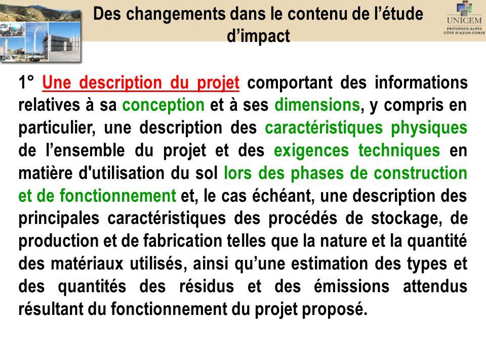 1° Une description du projet comportant des informations relatives à sa conception et à ses dimensions, y compris en particulier, une description des