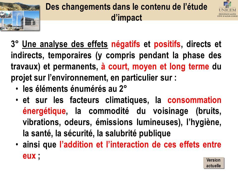 3° Une analyse des effets négatifs et positifs, directs et indirects, temporaires (y compris pendant la phase des travaux) et permanents, à court, moy