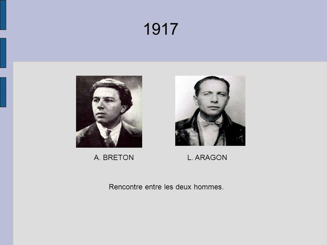 1917 A. BRETONL. ARAGON Rencontre entre les deux hommes.
