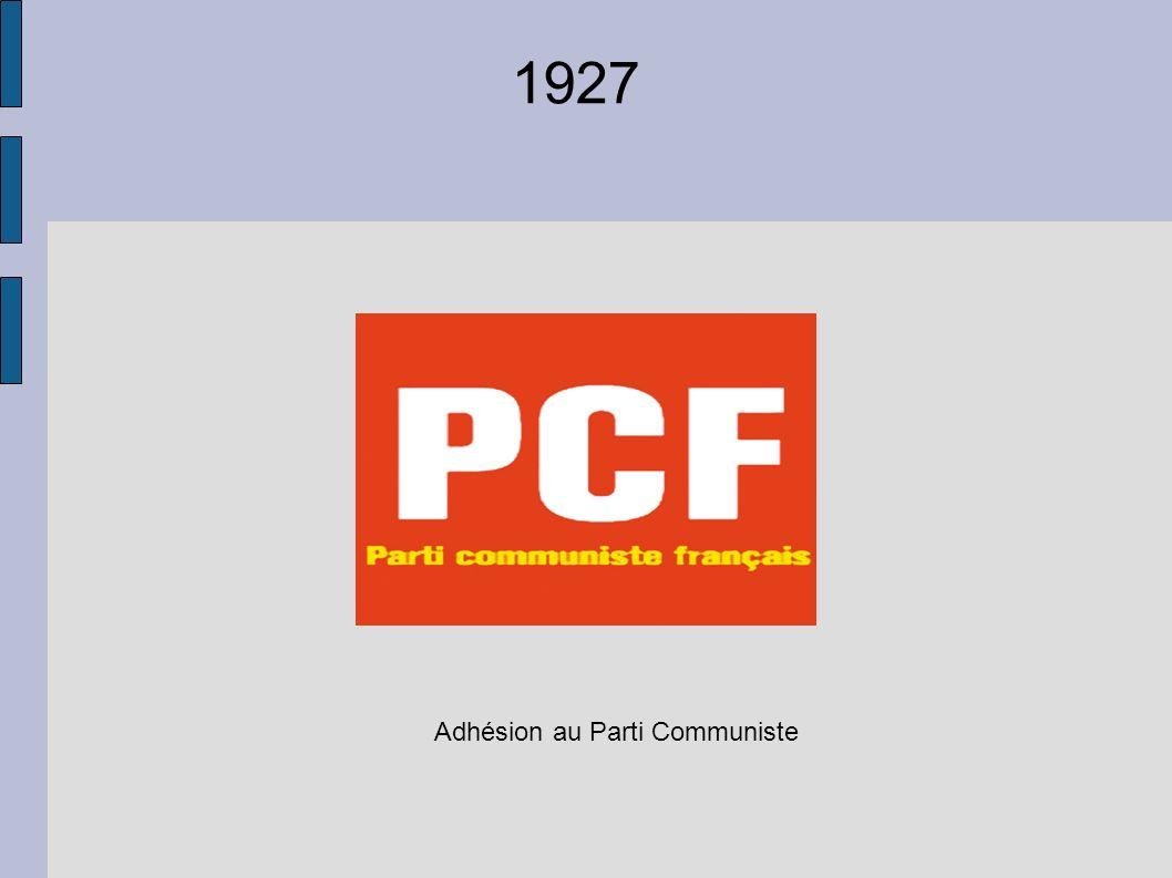 1927 Adhésion au Parti Communiste