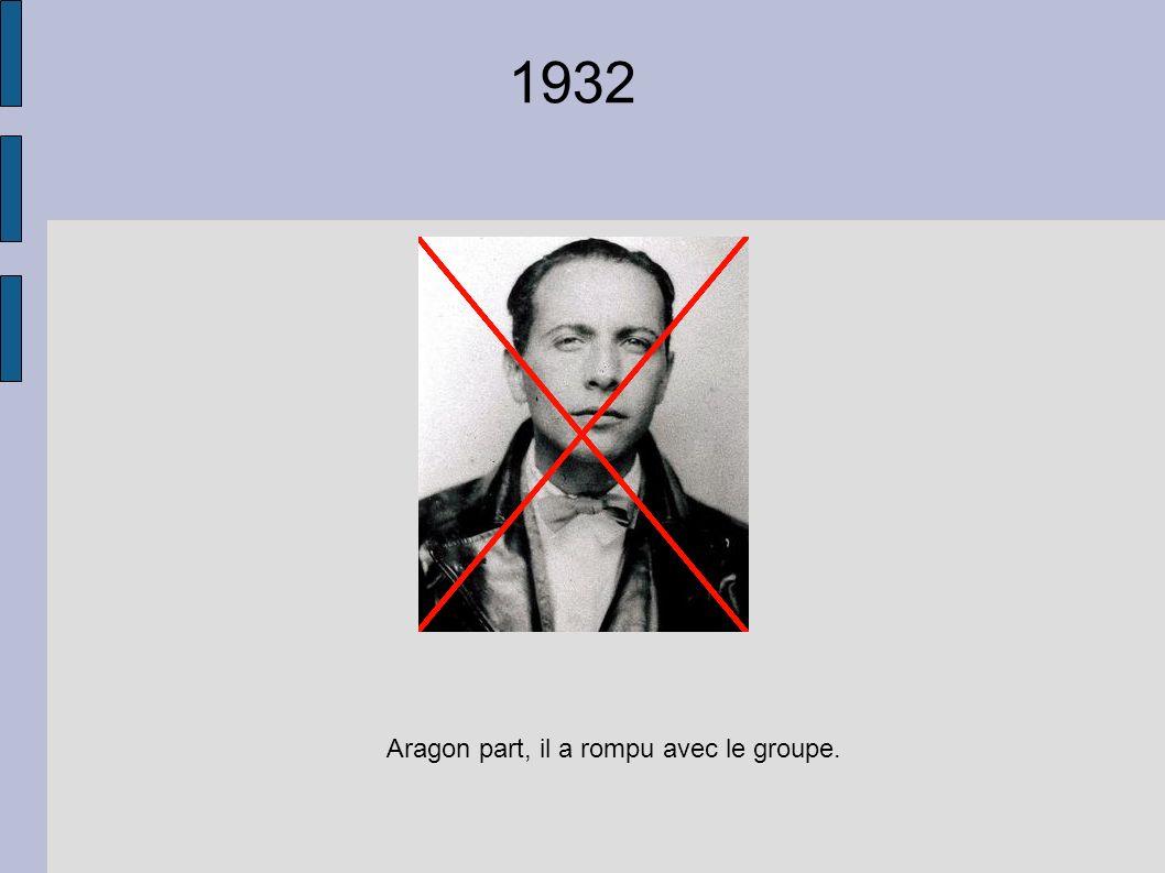 1932 Aragon part, il a rompu avec le groupe.