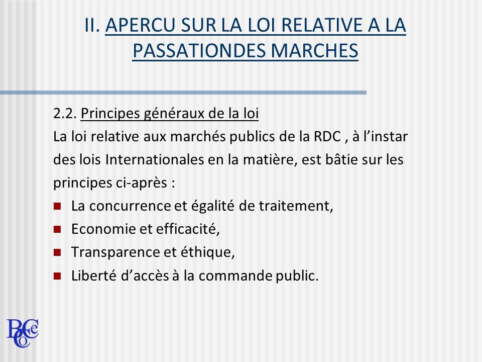 II. APERCU SUR LA LOI RELATIVE A LA PASSATIONDES MARCHES 2.2. Principes généraux de la loi La loi relative aux marchés publics de la RDC, à linstar de