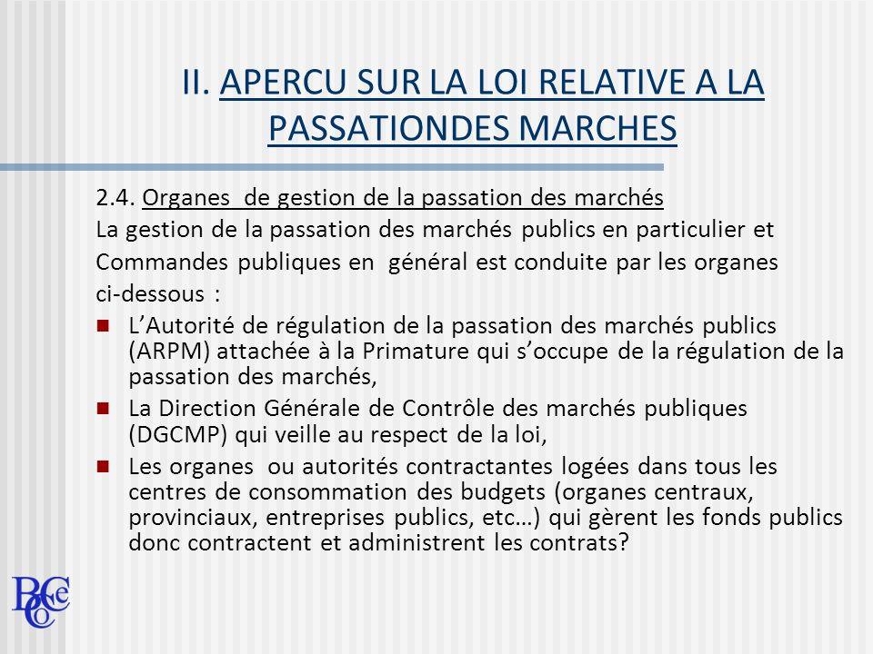 II. APERCU SUR LA LOI RELATIVE A LA PASSATIONDES MARCHES 2.4. Organes de gestion de la passation des marchés La gestion de la passation des marchés pu