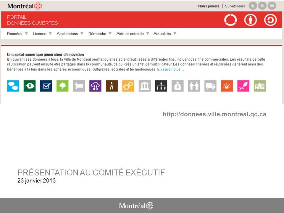 http://donnees.ville.montreal.qc.ca PRÉSENTATION AU COMITÉ EXÉCUTIF 23 janvier 2013