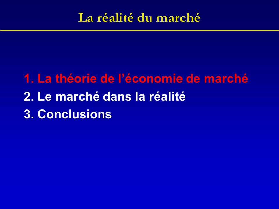 Conclusions Léconomie de marché nest pas une réalité.