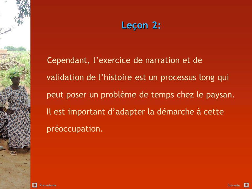 Leçon 2: Cependant, lexercice de narration et de validation de lhistoire est un processus long qui peut poser un problème de temps chez le paysan.