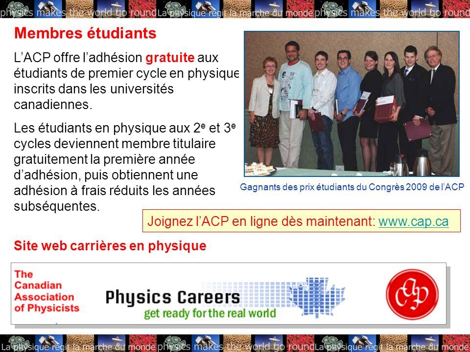 Membres étudiants LACP offre ladhésion gratuite aux étudiants de premier cycle en physique inscrits dans les universités canadiennes.