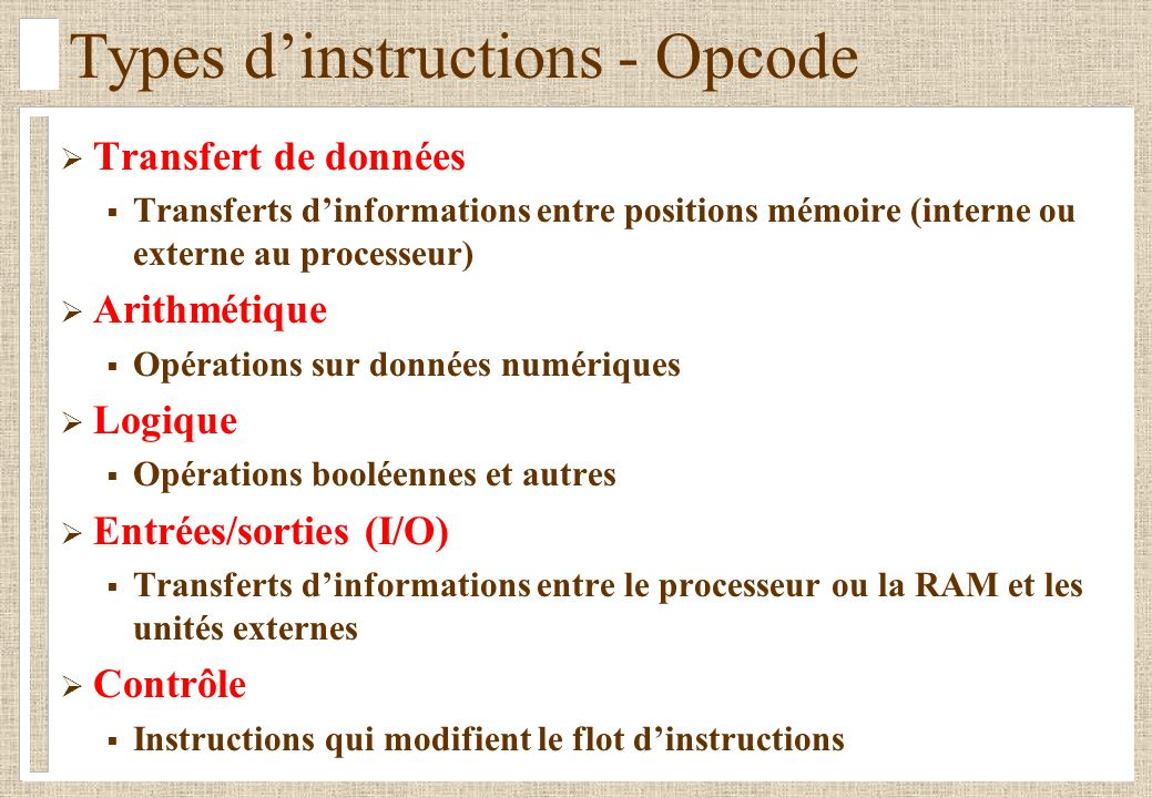 Format des instructions: exemple data inport= LOAD ADR, R1[T] ocount 0= MOVE R0, R2[T] mask 1= INC R0, R3[A] while data 0 = BRACOND, ADR [C] temp data AND mask= AND R1, R3, R4[L] ocount ocount + temp= ADDR2, R4, R2[A] data data >> 1= SHRR1, R1[L] end while= BRA1, ADR[C] outport ocount= STORE ADR, R2[T]