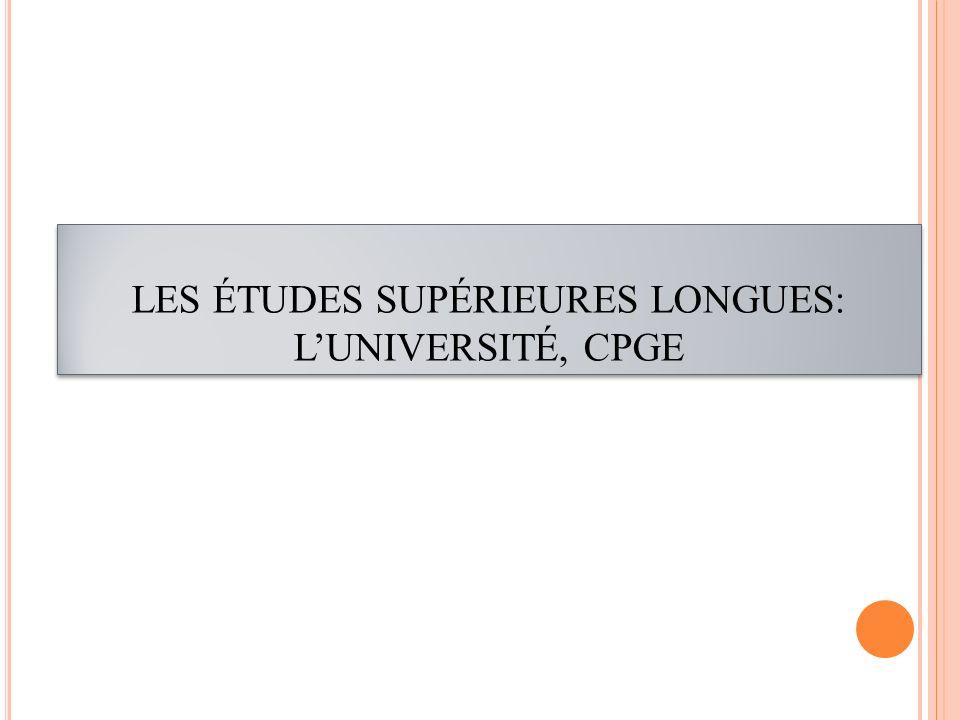 LES ÉTUDES SUPÉRIEURES LONGUES: LUNIVERSITÉ, CPGE