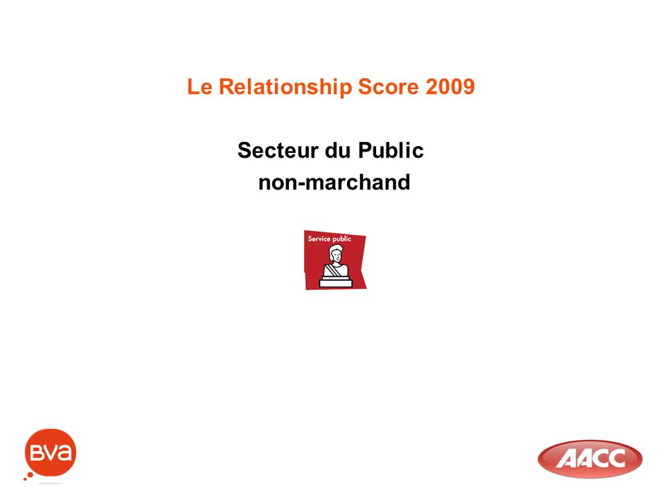 Le Relationship Score 2009 Secteur du Public non-marchand